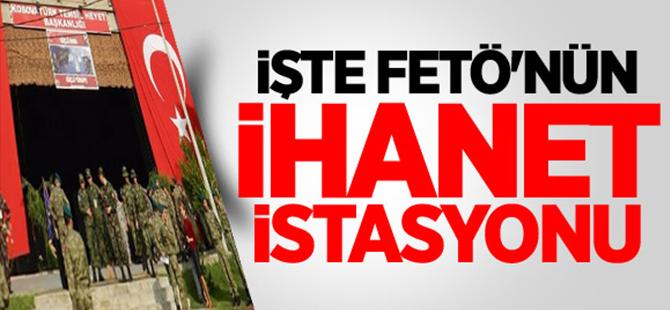 İşte FETÖ'nün ihanet istasyonu:Kosova