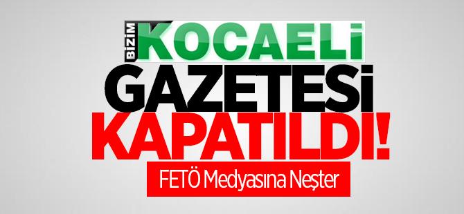 Bizim Kocaeli Gazetesi kapatıldı