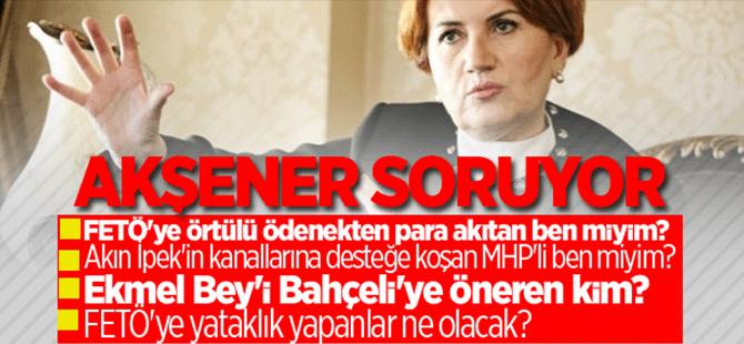 Meral Akşener'den gündeme dair çarpıcı sorular!