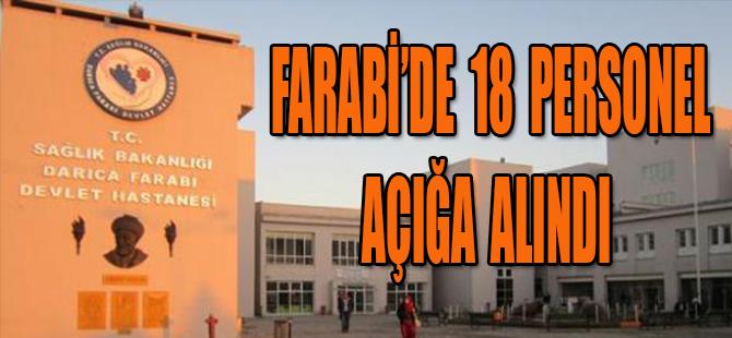 FARABİ'DE 18PERSONEL AÇIĞA ALINDI