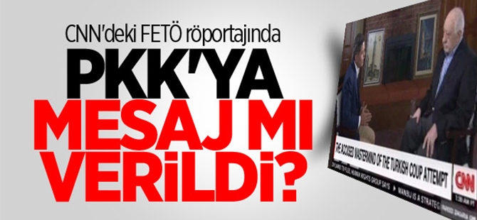 CNN'deki FETÖ röportajında PKK'ya mesaj mı verildi?