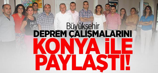 Büyükşehir, Deprem çalışmalarını Konya ile paylaştı