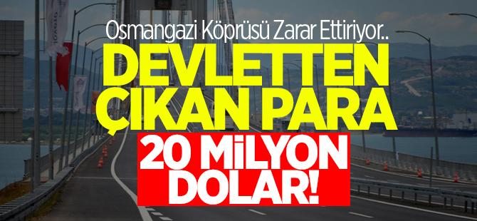 Devletten çıkan para 20 Milyon Dolar