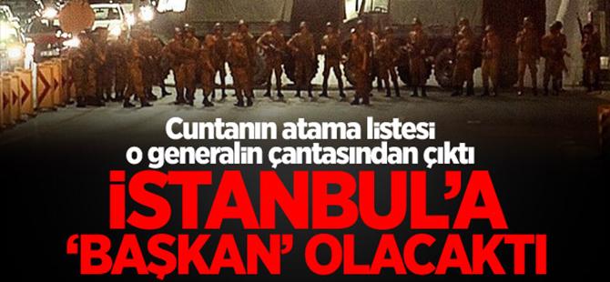 "Korgeneral Köse İstanbul'a ""başkan"" olacaktı"