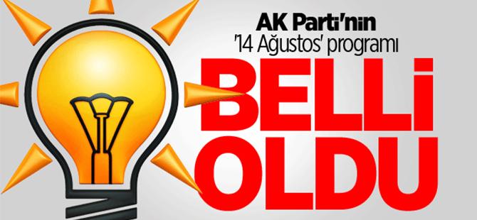 AK Parti'nin '14 Ağustos' programı belli oldu