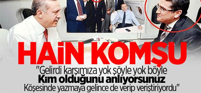 Erdoğan'ın komşusu da hain çıktı