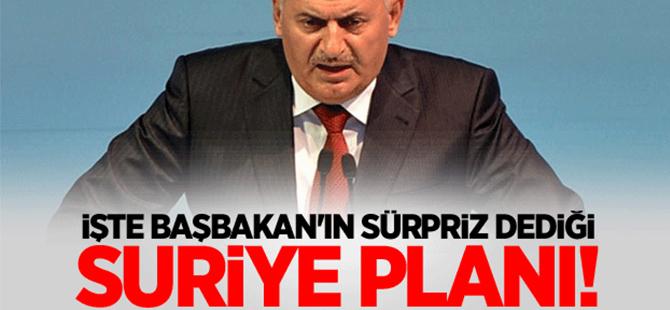 İşte Yıldırım'ın sürpriz dediği Suriye planı!