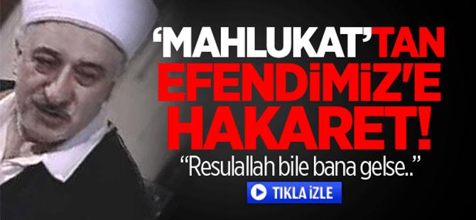 Gülen'den Peygamber Efendimiz'e hakaret!