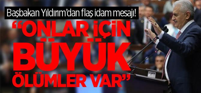 Başbakan Yıldırım'dan flaş idam açıklaması!