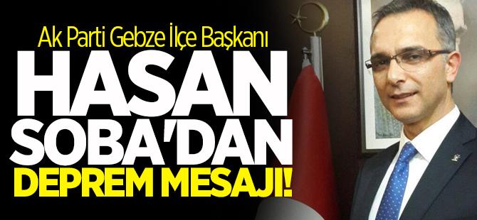 Hasan Soba'dan deprem mesajı