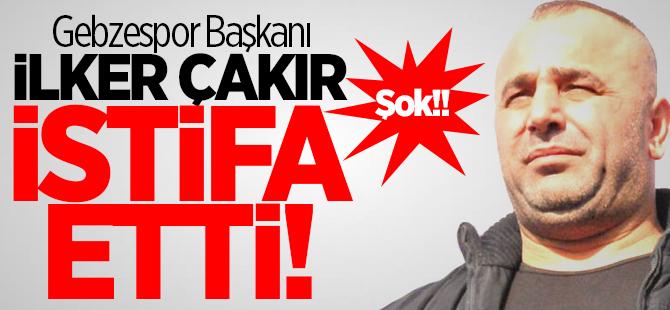 Gebzespor başkanı İlker Çakır istifa etti