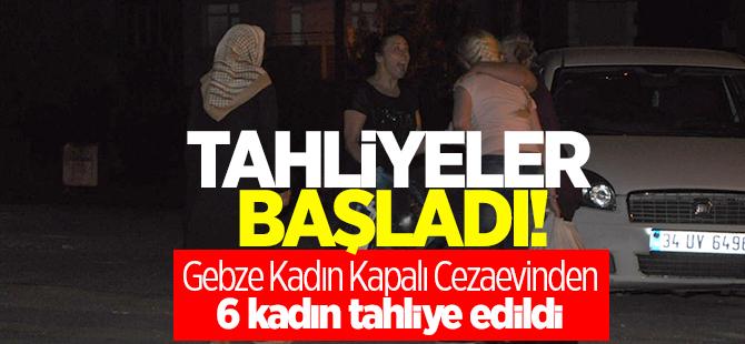 Gebze Kadın Kapalı Cezaevi'nden 6 kişi tahliye edildi
