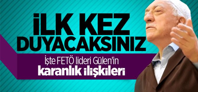 FETÖ lideri Gülen'in karanlık ilişkileri ortaya çıkıyor