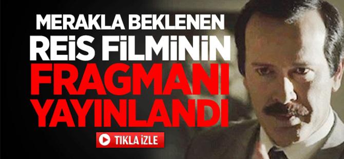 Merakla beklenen Reis filminin fragmanı yayınlandı