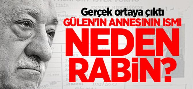 Gülen'in annesinin ismi neden Rabin?