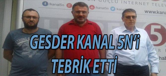 GESDER KANAL 5N'i TEBRİK ETTİ