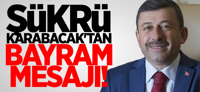 Karabcak'tan bayram mesajı