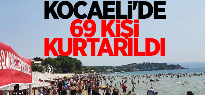 Kocaeli sahillerinde 69 kişi kurtarıldı