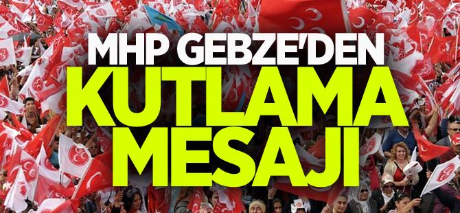 MHP Gebze'den kutlama mesajı