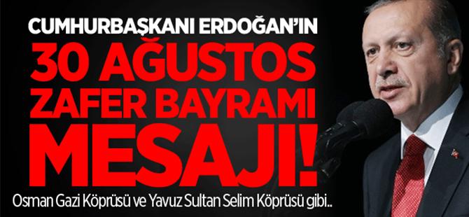 Cumhurbaşkanı Erdoğan'ın 30 Ağustos Zafer Bayramı Mesajı!