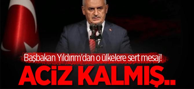 Başbakan Yıldırım'dan darbeyi savunan ülkelere sert mesaj!