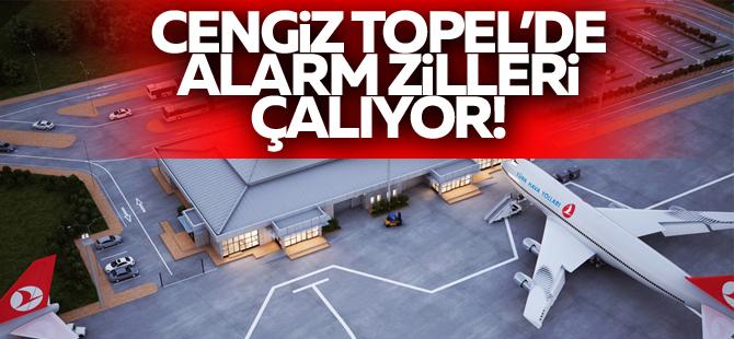 Cengiz Topel'de alarm zilleri çalıyor!