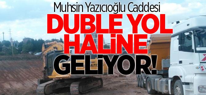 Muhsin Yazıcıoğlu Caddesi duble yol haline geliyor