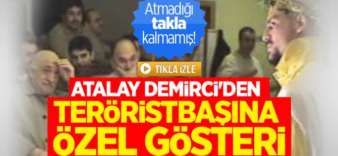Atalay Demirci'den Gülen'e özel gösteri!