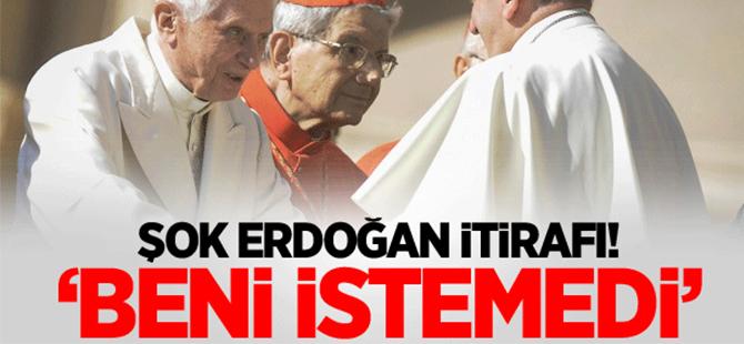 Eski papadan şok Erdoğan itirafı