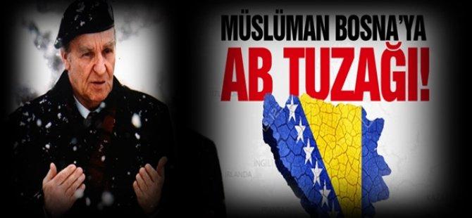 Şimdi sıra Bosna'da mı? Müslüman Bosna'ya AB tuzağı!