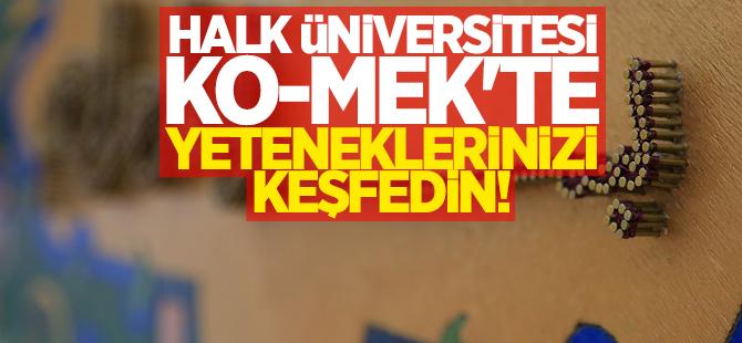 Halk Üniversitesi KO-MEK'te yeteneğinizi keşfedin