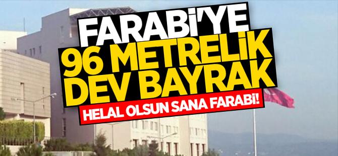 Farabi'ye 96 Metrelik dev bayrak