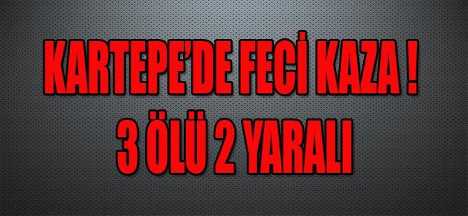 KARTEPE'DE FECİ KAZA ! 3 ÖLÜ 2 YARALI