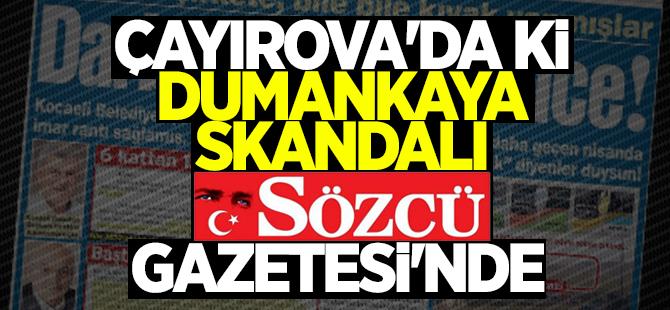 Kocaeli'deki Dumankaya skandalı ulusal basına konu oldu