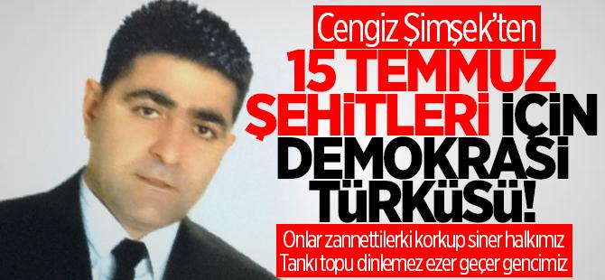 15 Temmuz'da şehit düşenler anısına türkü yazdı