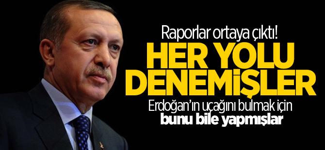 Cumhurbaşkanı Erdoğan'ın uçağını bulmak için her şeyi denemişler
