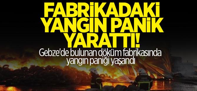 Gebze'deki fabrikada yangın paniği