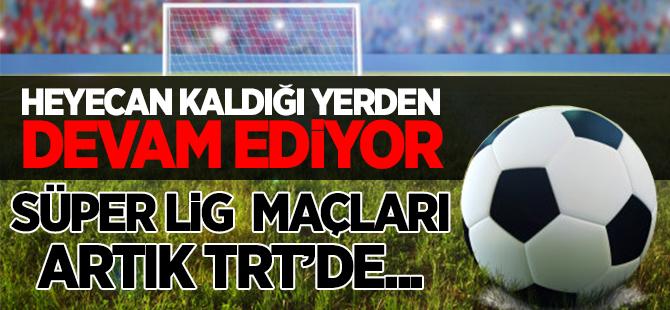 Süper Lig özetleri ve TFF 1. Lig maçları TRT'de