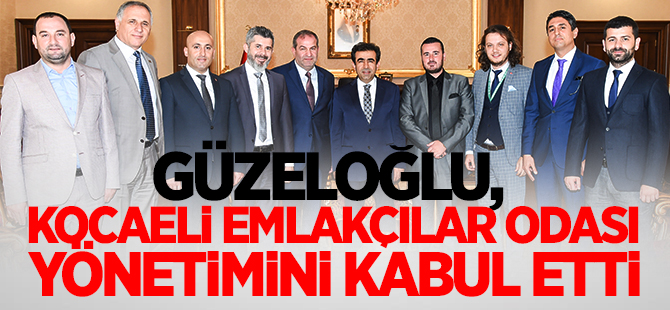 Güzeloğlu, Kocaeli Emlakçılar Odası Yönetimini Kabul Etti