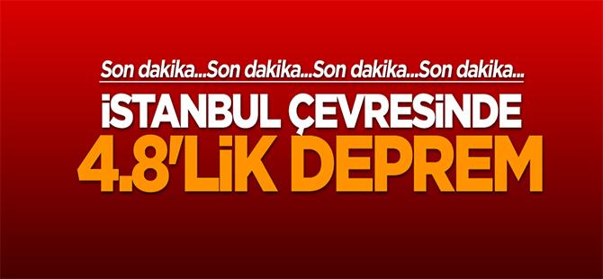 İstanbul çevresinde 4.8'lik deprem