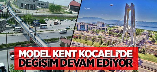 Model kent Kocaeli'de değişim devam ediyor
