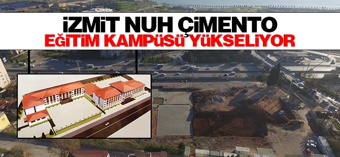 İzmit Nuh Çimento Eğitim Kampüsü yükseliyor