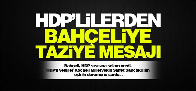 HDP'lilerden Bahçeliye taziye mesajı