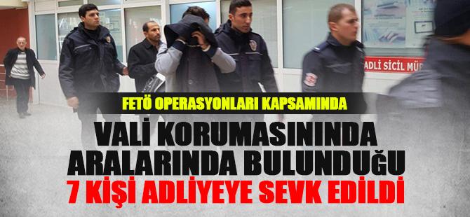FETÖ operasyonları kapsamında 7 kişi adliyeye sevk edildi