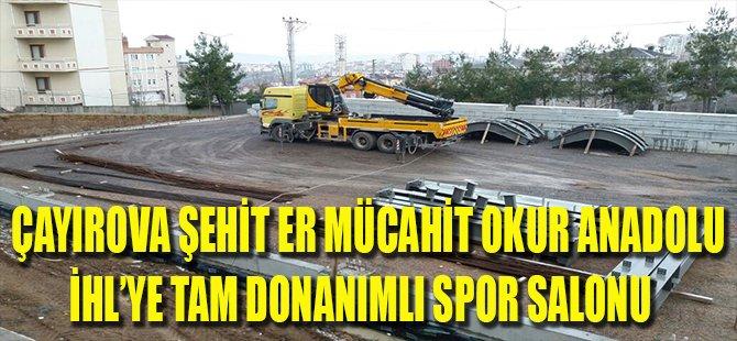 Çayırova Şehit Er Mücahit Okur Anadolu İHL'ye tam donanımlı spor salonu