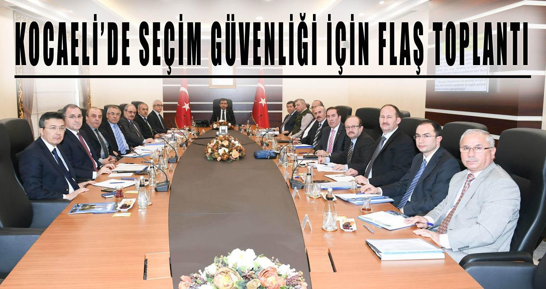 Kocaeli'de seçim güvenliği için flaş toplantı