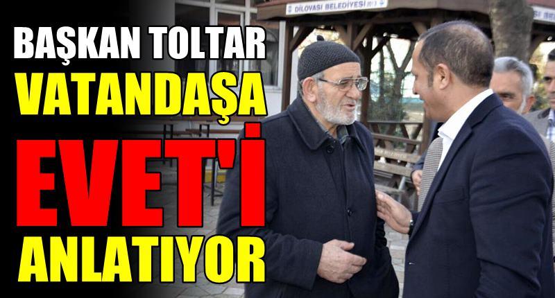 Başkan Toltar halka yeni anayasayı anlatıyor