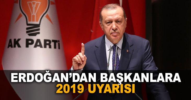 Erdoğan'dan 2019 uyarısı!