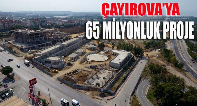 Çayırova'da 65 Milyon TL'lik 3 dev proje