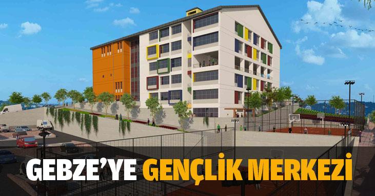 Gebze'ye yeni gençlik merkezi